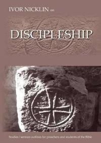 Ivor Nicklin On Discipleship