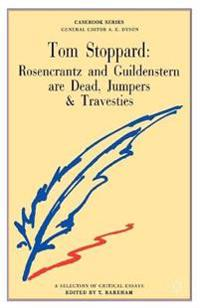 Tom Stoppard: Rosencrantz and Guildenstern are Dead, Jumpers and Travesties