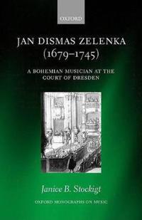 Jan Dismas Zelenka, 1679-1745