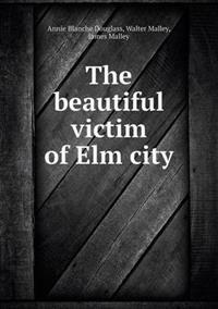 The Beautiful Victim of ELM City