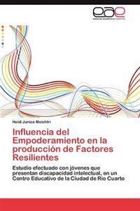 Influencia del Empoderamiento En La Produccion de Factores Resilientes