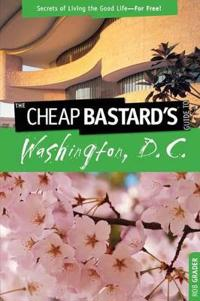 The Cheap Bastard's Guide to Washington, D.C.