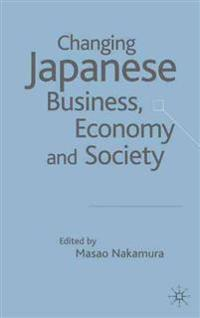 Changing Japanese Business, Economy, and Society