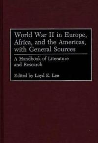 World War II in Europe, Africa, and the Americas, With General Sources