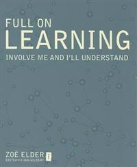 Full on Learning: Involve Me and I'll Understand