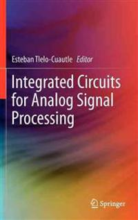 Integrated Circuits for Analog Signal Processing