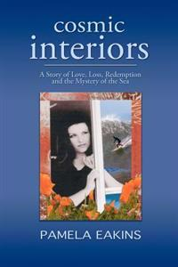 Cosmic Interiors: A Story of Love, Loss, Redemption and the Mystery of the Sea