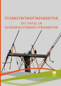 Starkströmsföreskrifter - ett urval ur Elsäkerhetsverkets föreskrifter