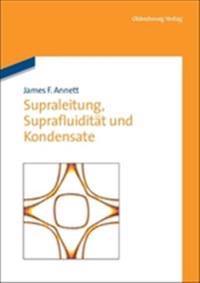 Supraleitung, Suprafluidit t Und Kondensate