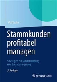 Stammkunden Profitabel Managen: Strategien Zur Kundenbindung Und Umsatzsteigerung