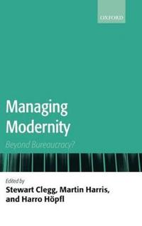 Managing Modernity: Beyond Bureaucracy?