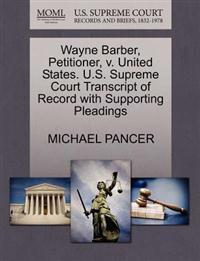 Wayne Barber, Petitioner, V. United States. U.S. Supreme Court Transcript of Record with Supporting Pleadings