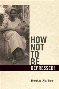How Not to Be Depressed!