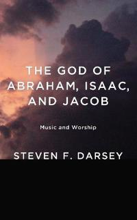 The God of Abraham, Isaac, and Jacob