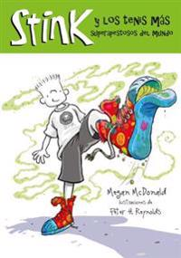 Stink y Los Tenis Mas Apestosos del Mundo = Stink and the World's Worst Super-Stinky Sneakers