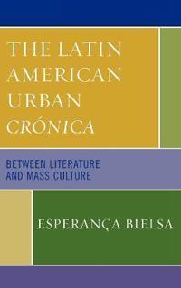 The Latin American Urban Cronica