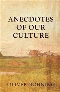 Anecdotes of Our Culture