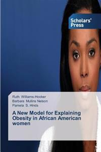 A New Model for Explaining Obesity in African American Women