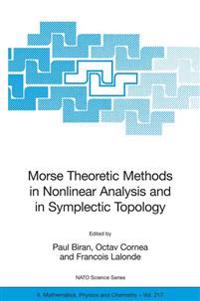 Morse Theoretic Methods in Nonlinear Analysis And in Symplectic Topology