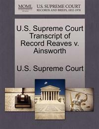 U.S. Supreme Court Transcript of Record Reaves V. Ainsworth
