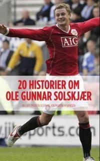 Solskjaer 20 - Lars Morten Olsen, Jon Martin Henriksen pdf epub