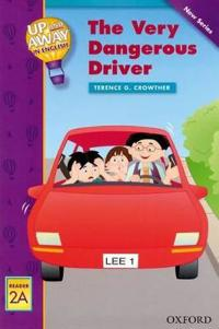 Up and Away Readers: Level 2: The Very Dangerous Driver