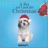 A Pet Isn't Just for Christmas, A