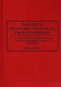 Theatre at Stratford-Upon-Avon, First Supplement