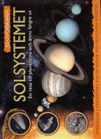 Solsystemet : en resa till planeterna och ännu längre ut
