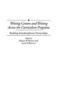 Writing Centers and Writing Across the Curriculum Programs