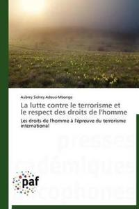 La Lutte Contre Le Terrorisme Et Le Respect Des Droits de l'Homme