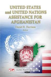 United States and United Nations Assistance for Afghanistan