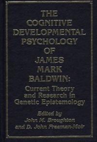 The Cognitive-Developmental Psychology of James Mark Baldwin