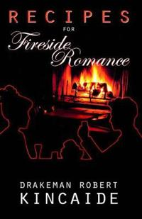 Recipes For Fireside Romance
