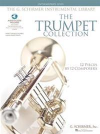 The Trumpet Collection: Intermediate Level G. Schirmer Instrumental Library with Audio of Performances & Accompaniments [With 2 CDs and The Trumpet Co