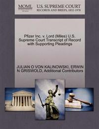 Pfizer Inc. V. Lord (Miles) U.S. Supreme Court Transcript of Record with Supporting Pleadings