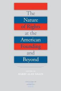 The Nature of Rights at the American Founding and Beyond
