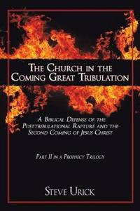 The Church in the Coming Great Tribulation