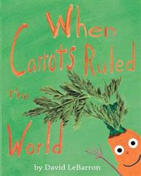 When Carrots Ruled the World