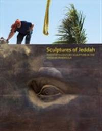 Sculptures of Jeddah: Twentieth-Century Sculpture in the Arabian Peninsula