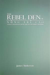 The Rebel Den of Nung Tri Cao