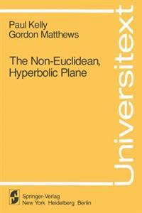 The Non-Euclidean Hyperbolic Plane