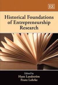 Historical Foundations of Entrepreneurial Research
