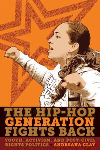 The Hip-Hop Generation Fights Back