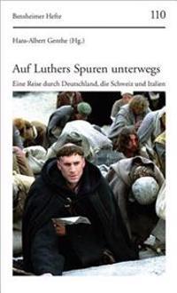 Auf Luthers Spuren Unterwegs