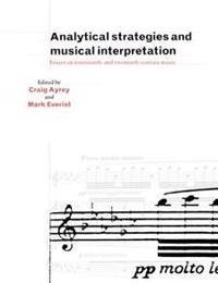 Analytical Strategies and Musical Interpretation