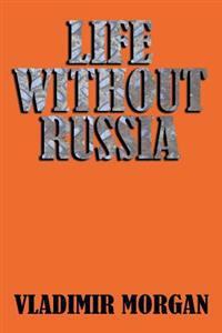 Life Without Russia