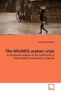 The HIV/AIDS Orphan Crisis