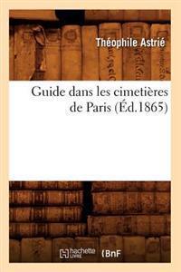 Guide Dans Les Cimeti�res de Paris (�d.1865)