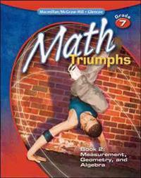 Math Triumphs, Grade 7, Book 2: Measurement, Geometry, and Algebra